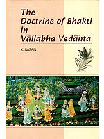 The Doctrine of Bhakti in Vallabha Vedanta