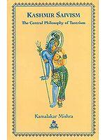 Kashmir Saivism – The Central Philosophy of Tantrism