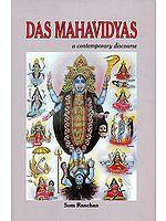 Das Mahavidyas: A Contemporary Discourse on The Ten Mahavidyas