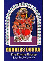 Goddess Durga – The  Divine Energy
