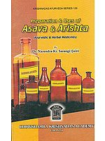 Preparation and Uses of Asava and Arishta (Ayurvedic and Herbal Medicines)