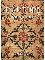 Rapture (The Art of Indian Textiles)