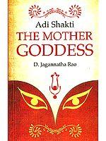 Adi Shakti - The Mother Goddess
