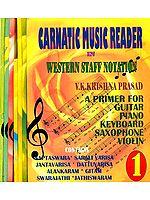 Carnatic Music Reader In Western Staff Notation (A Primer For Guitar, Piano, Keyborad, Saxophone, Violin) (Set of 7 Volumes)