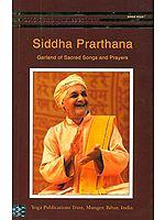 Siddha Prarthana (Garland of Sacred Songs and Prayers)