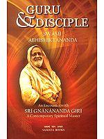 Guru and Disciple (An Encounter With Sri Gnanananda Giri A Contemporary Spiritual Master)