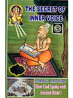 The Secret of Inner Voice (How God Spoke with Ancient Rishis!)