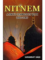 Nitnem A Sikh's Communion with the Guru (Text, Transliteration and Translation)