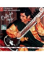 Only For You Sitar Maestro Prof. Debu Chaudhari (Audio CD)