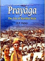 Prayaga (The Site of Kumbha Mela)