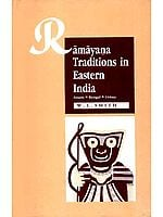 Ramayana Traditions in Eastern India - Assam, Bengal, Orissa