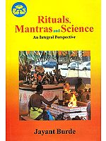 Rituals, Mantras and Science: An Integral Perspective