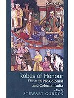 Robes of Honour: khil'at in Pre-Colonial and Colonial India