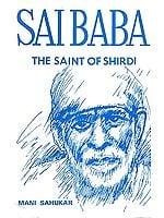 Sai Baba: The Saint of Shirdi