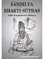 Sandilya Bhakti Sutras: With Svapnesvara Bhasya