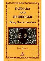 Sankara and Heidegger Being, Truth, Freedom