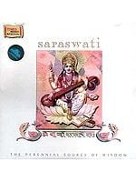 Saraswati: The Perennial Source of Wisdom (Audio CD)