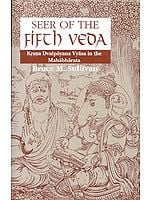 SEER OF THE FIFTH VEDA (Krsna (Krishna) Dvaipayana Vyasa in the Mahabharata)
