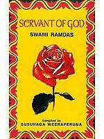 Servant of God: Sayings of a Self-Realised Sage: Swami Ramdas