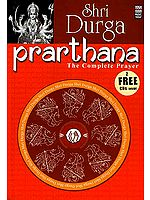 Shri Durga Prarthana: The Complete Prayer:  (With 2 CDs containing the Chants and Prayers) (Complete Book of all the Essential Chants and Prayers with Original Text, Transliteration and Translation in English)