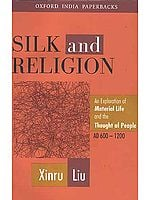 Silk and Religion: An Exploration of Material Life and the Thought of People, 