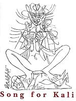 Song for Kali: A Cycle of Images and Songs
