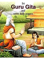 Sri Guru Gita and Some Daily Prayers (Transliteration with English Rendering)