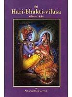 Sri Hari-bhakti-vilasa (Volume  IV) (Vilasas 14-16)
