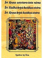 Sri Krsna (Krishna) astottara-sata nama (One Hundred and Eight Names of Lord Krsna): Sri Radha-krpa-kataksa-stotra and Sri Krsna-krpa-kataksa-stotra