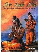 Sri Rama Lila (The Story of the Lord's Incarnation as Sri Rama)