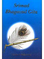 Srimad Bhagavad Gita: A Guide to Daily Living