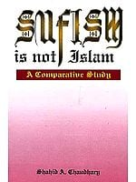 Sufism is not Islam: A Comparative Study