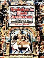 Symbolism in Hindu Architecture (AS REVEALED IN THE SHRI MINAKSHI SUNDARESWAR)
