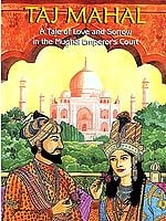 Taj Mahal - A Tale of Love and Sorrow in the Mughal Emperor's Court (in English)