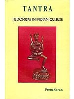 Tantra - Hedonism in Indian Culture