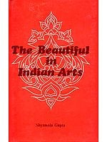 The Beautiful in Indian Arts