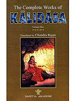 The Complete Works of Kalidasa (Volume 1): Poems