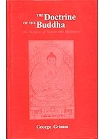 The Doctrine of the Buddha (The Religion of Reason and Meditation)