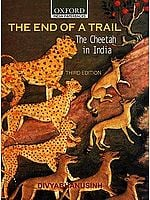 The End of Trail: The Cheetah in India Third Edition