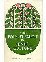THE FOLK-ELEMENT IN HINDU CULTURE