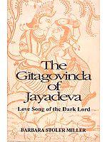 The Gitagovinda of Jayadeva Love Song of the Dark Lord
