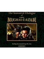 The Immortal Dialogue of K. Asif's Mughal-E- Azam ( (Urdu Text, Roman Transliteration and Hindi and English Translation))