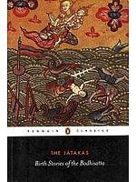 The Jatakas: Birth Stories of the Bodhisatta