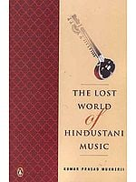 The Lost World of Hindustani Music