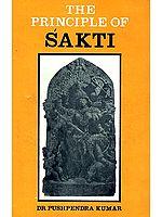 The Principle of Sakti (Shakti)