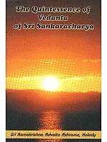 The Quintessence of Vedanta of Sri Sankaracharya (Shankaracharya): A Translation of The Sarva Vedanta Siddhanta Sara Sangraha of Acharya Sankara
