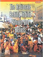 The Rationale Behind Indian Rituals and Beliefs