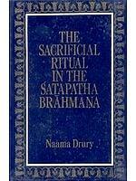 THE SACRIFICIAL RITUAL IN THE SATAPATHA BRAHMANA