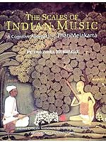 THE SCALES OF INDIAN MUSIC (A cognitive Approach to <i>That/Melakarta</i>)