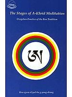 The Stages of A-Khrid Meditation (Dzogchen Practice of the Bon Tradition)